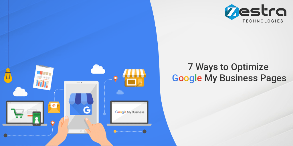 7 Ways to Optimize Google My Business Pages | Zestra